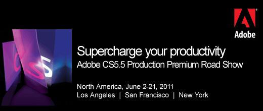 Adobe CS5.5 Production Premium Road Show 1