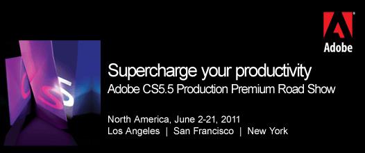 Adobe CS5.5 Production Premium Road Show 3