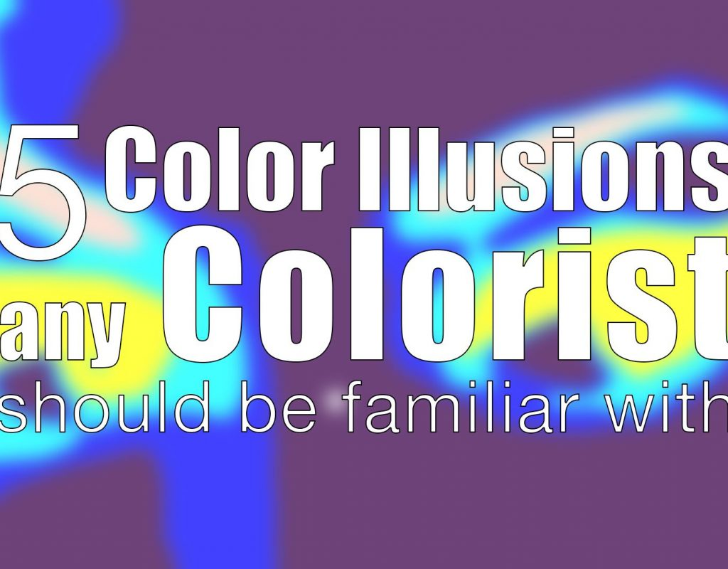5 Color Illusions that Colorists & filmmakers should be familiar with 1