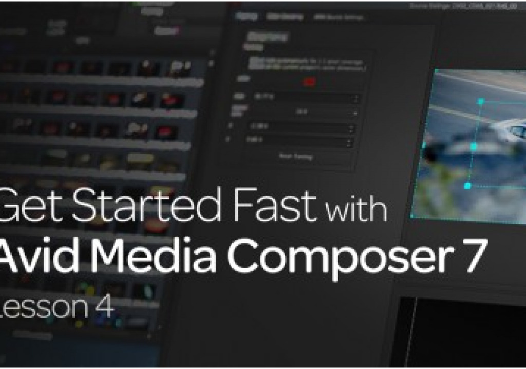 Get Started Fast with Avid Media Composer 7: Lesson 4 1