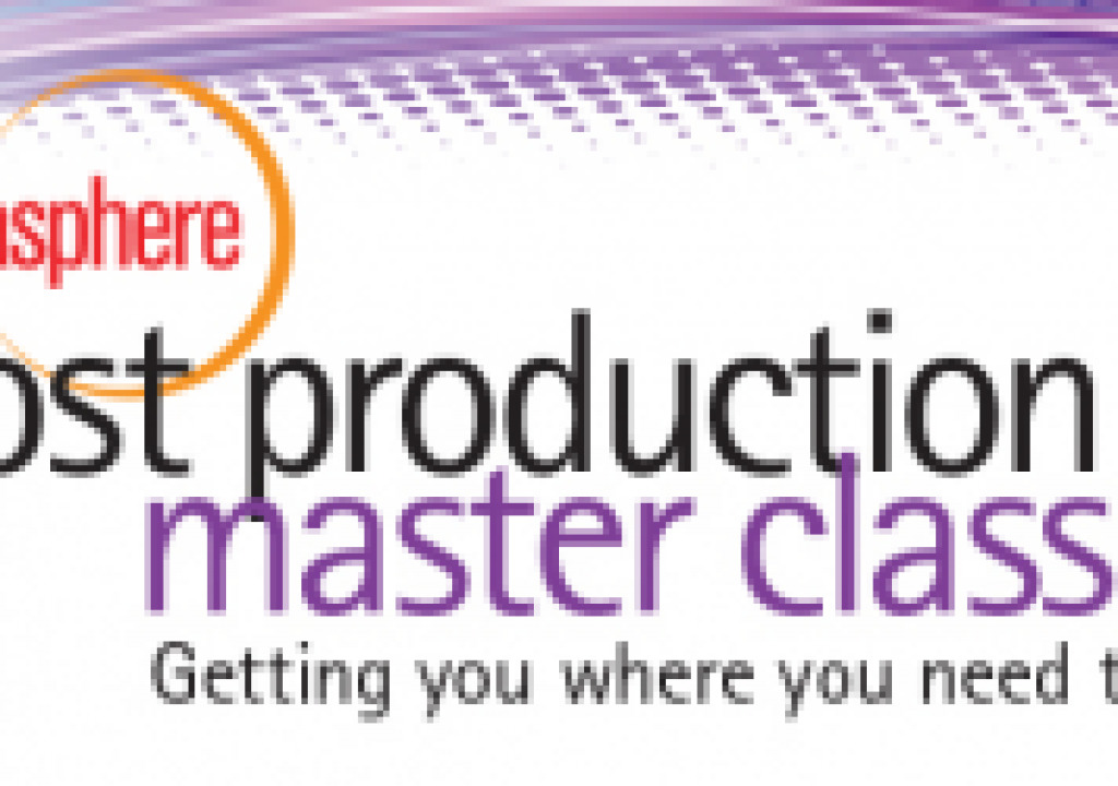 Speaker Line-Up Announced for Post Production Master Class 3
