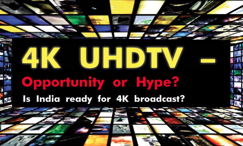 4K UHDTV - Opportunity or Hype? 5