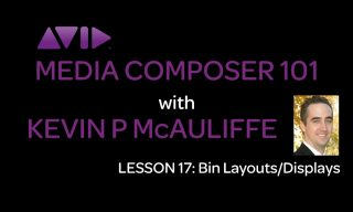 Media Composer 101 – Lesson 17 – Bin Layouts/Displays