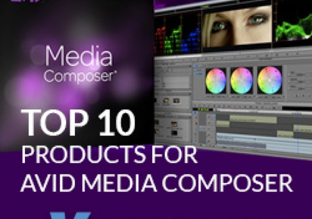 Top 10 Products for Avid Media Composer Users 1