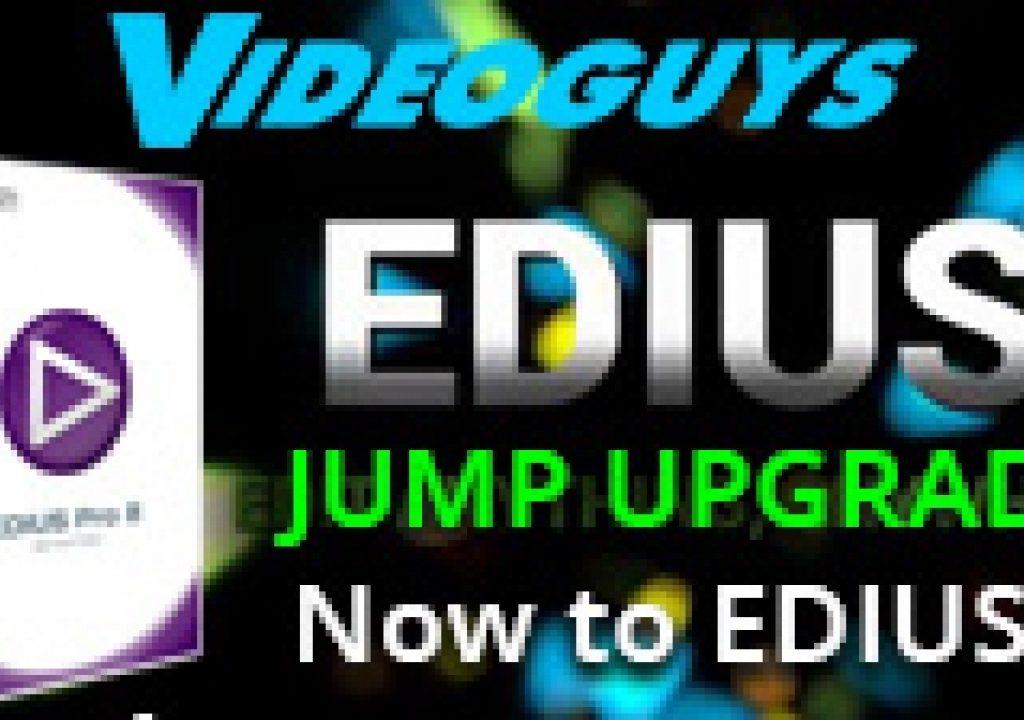 JUMP Upgrade to EDIUS Pro 8 for EDIUS Users 3