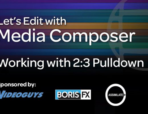 Let's Edit with Media Composer – Working with 2:3 Pulldown
