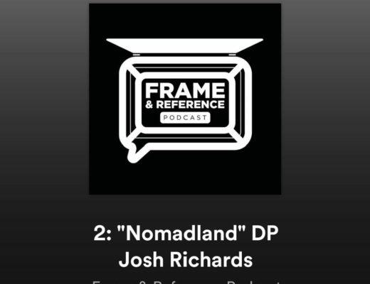 """Nomadland"" DP Joshua James Richards // Frame & Reference Ep.2 41"