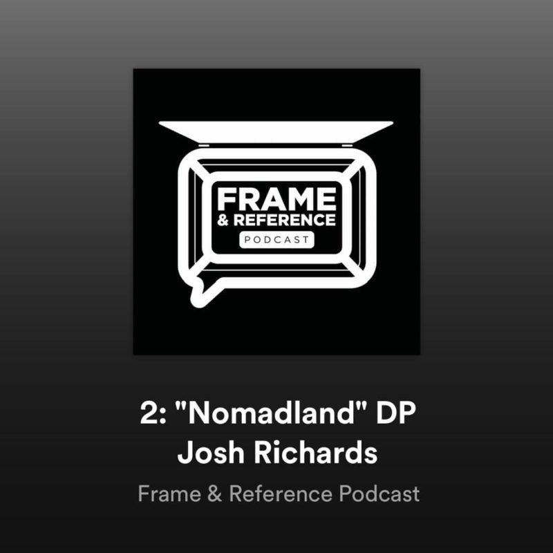 """Nomadland"" DP Joshua James Richards // Frame & Reference Ep.2 3"