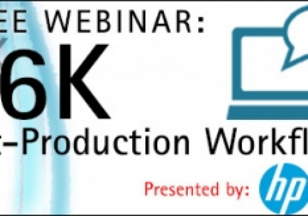Free Webinar: 6K Post-Production Workflows 9