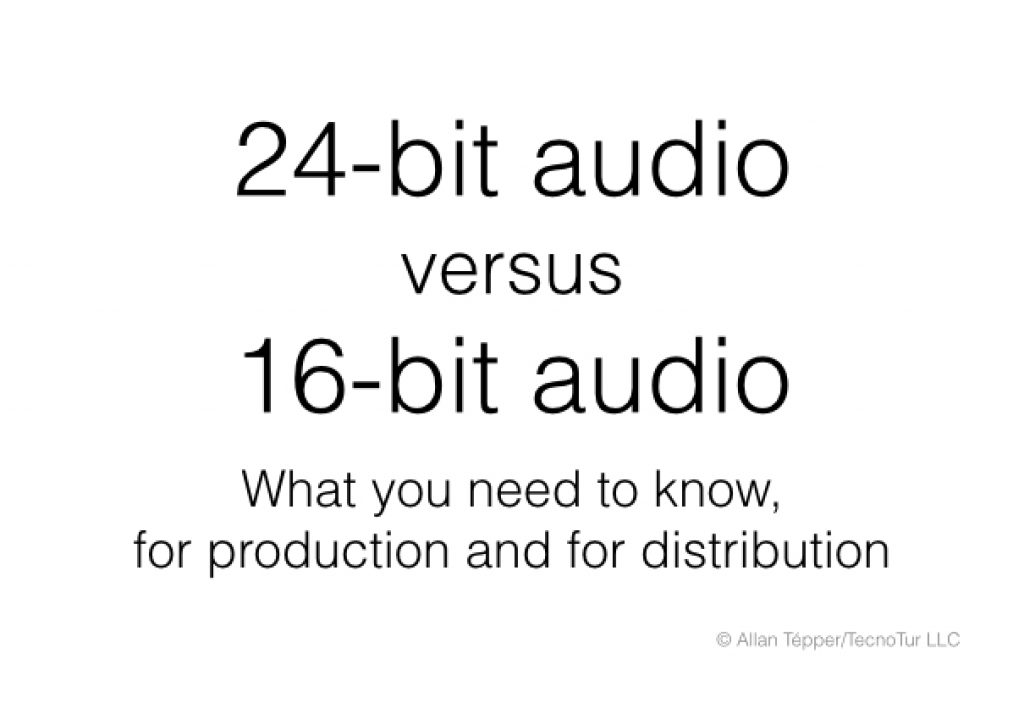 Understanding 24-bit vs 16-bit audio production & distribution 1