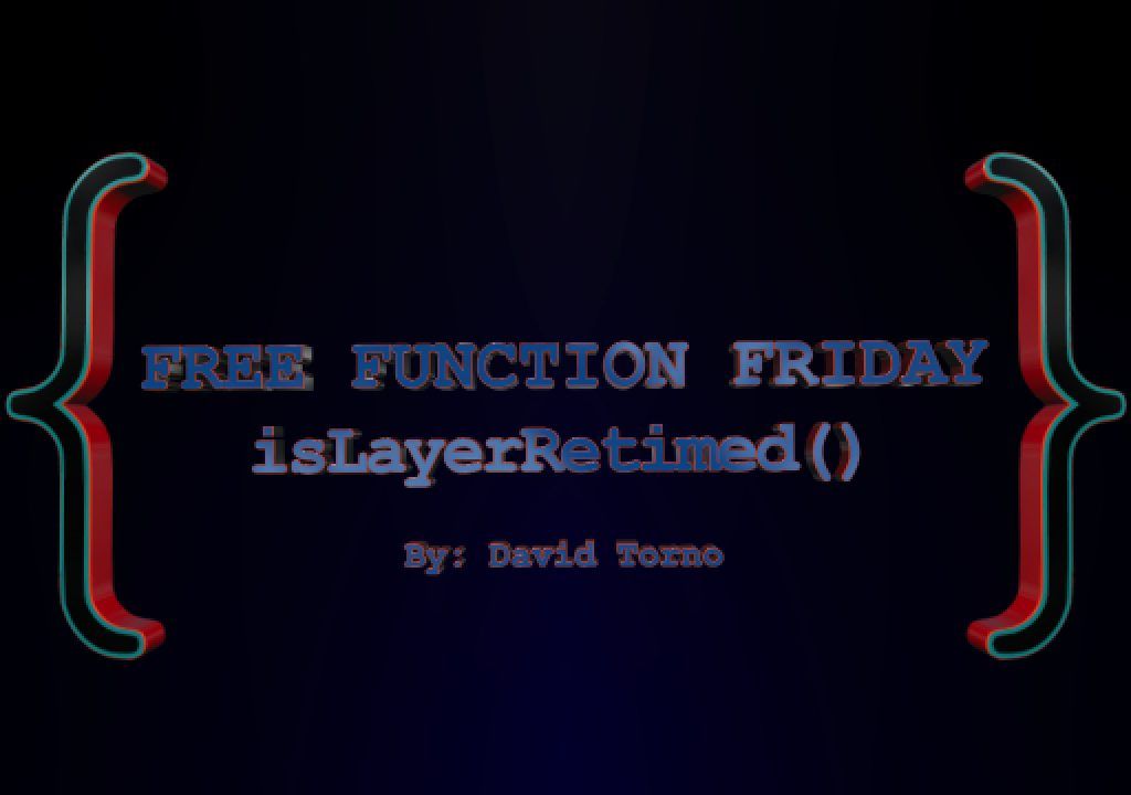Free Function Friday isLayerRetimed 1