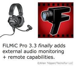 FiLMiC Pro 3.3 adds external audio monitoring + remote 30
