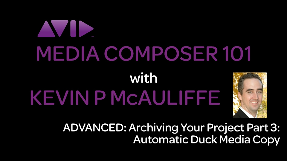 Media Composer 101 - Advanced - Archiving your Project Part 3 - Automatic Duck's Media Copy 4