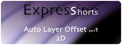 Expression Shorts - Auto Layer Offset 2D part 1 1