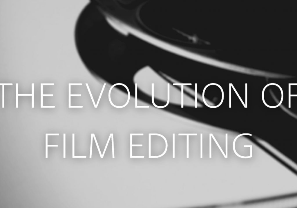 The Evolution of Film Editing 3