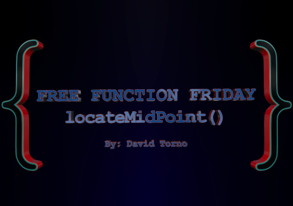 Free Function Friday locateMidPoint 1