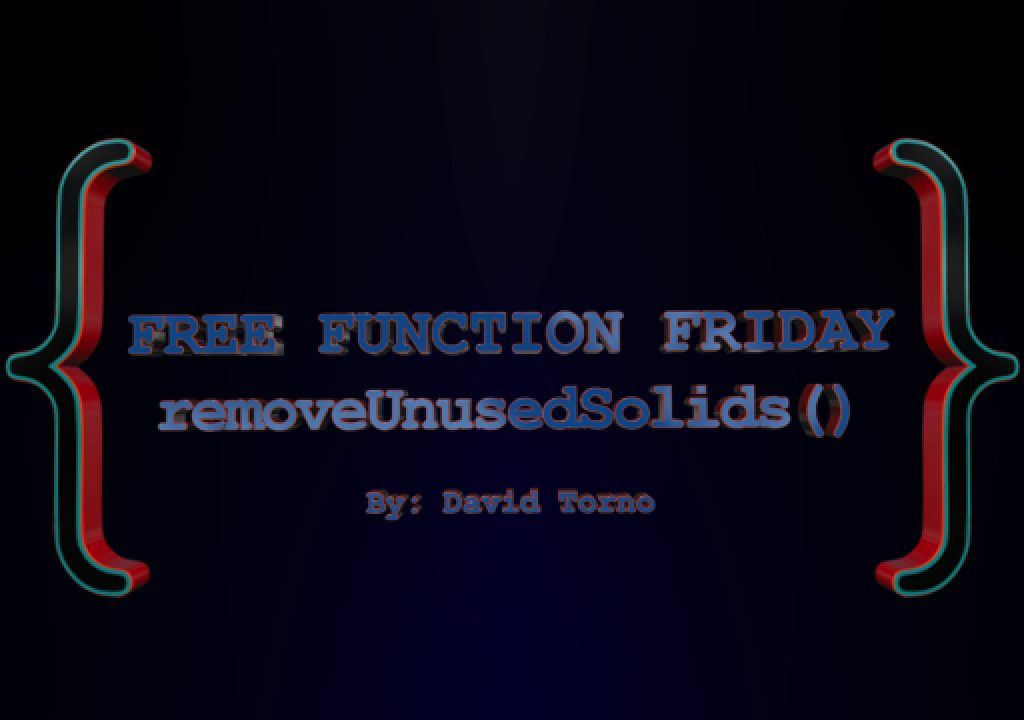 Free Function Friday removeUnusedSolids 1