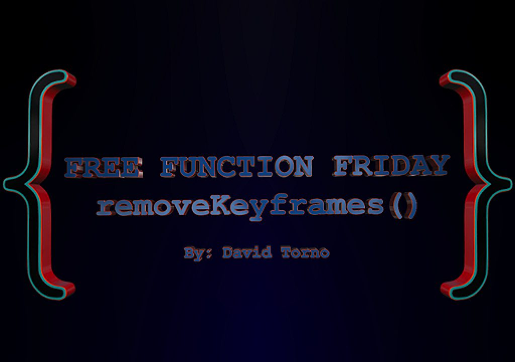 Free Function Friday removeKeyframes 1