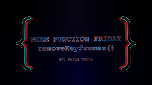 Free Function Friday removeKeyframes 2