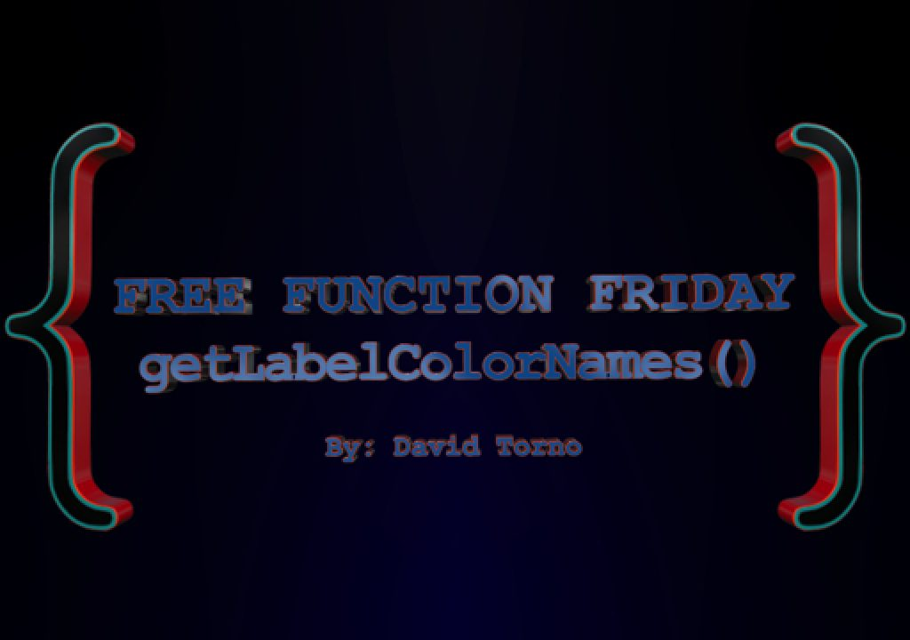 Free Function Friday getLabelColorNames 1