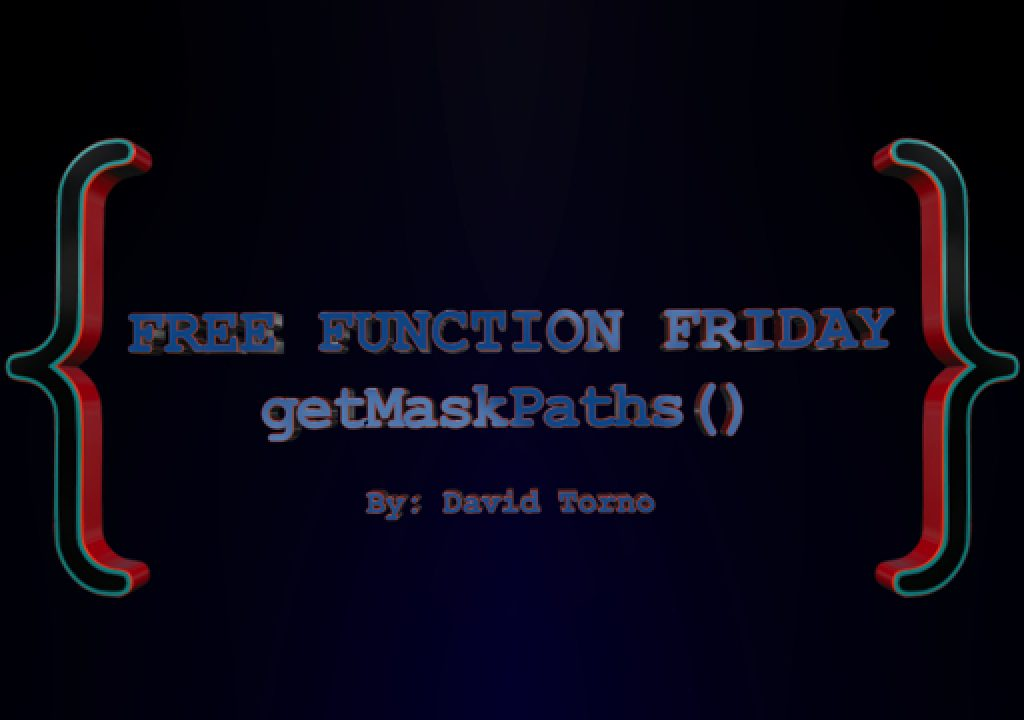 Free Function Friday getMaskPaths 1