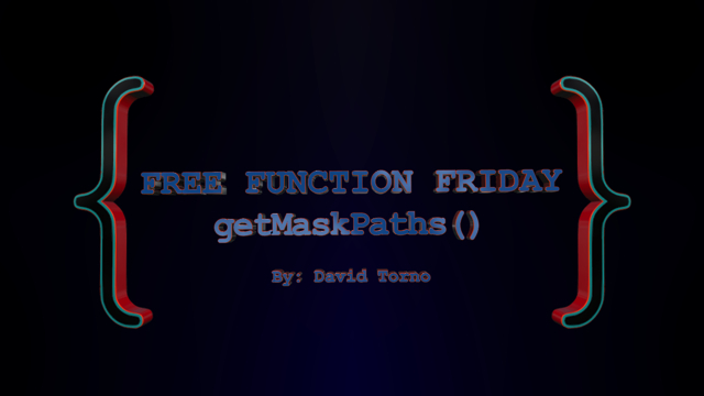 Free Function Friday getMaskPaths 2