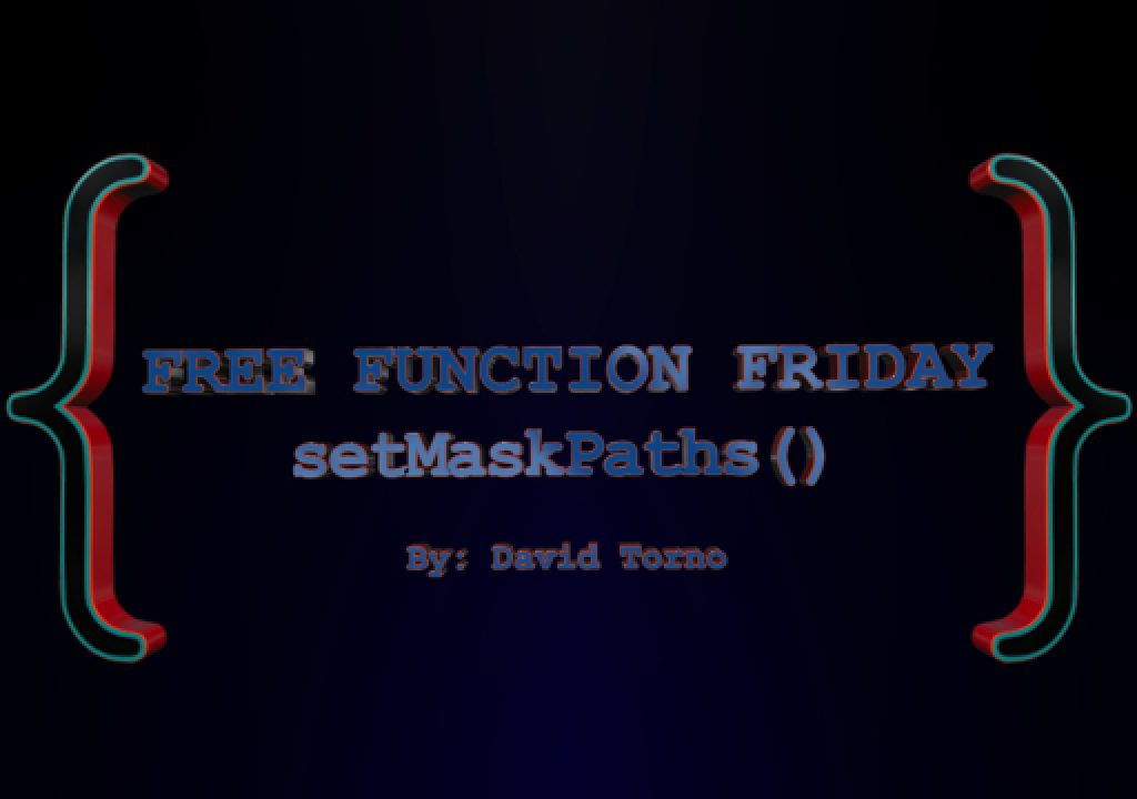 Free Function Friday setMaskPaths 1