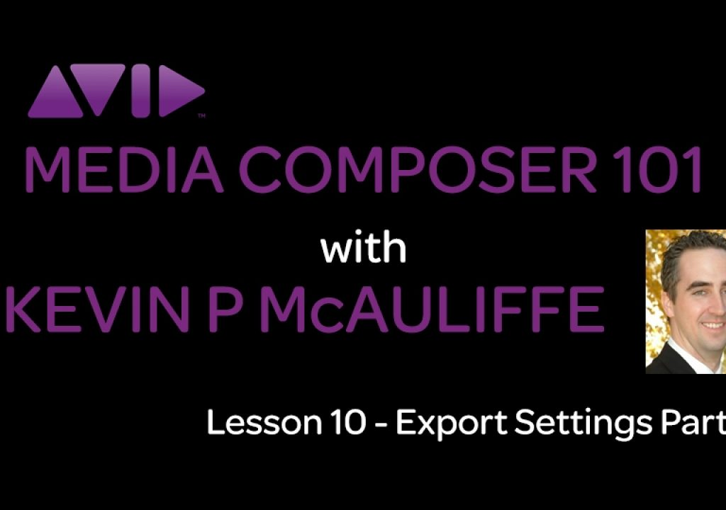 Media Composer 101 - Lesson 10 - Export Settings Part 2 1