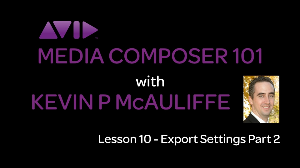 Media Composer 101 - Lesson 10 - Export Settings Part 2 4