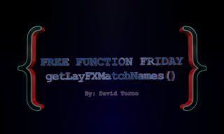 Free Function Friday getLayFXMatchNames