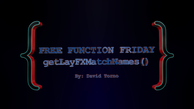 Free Function Friday getLayFXMatchNames 2