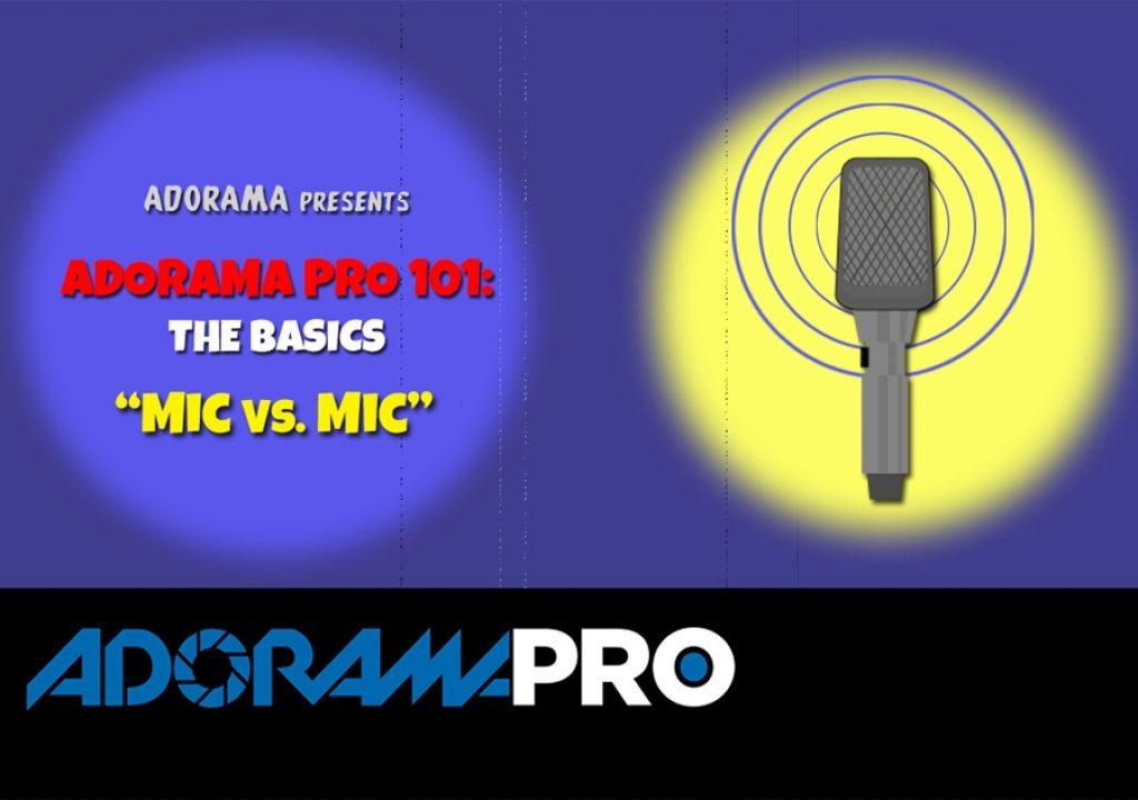 Adorama Pro 101: The Basics - Mic vs. Mic 3