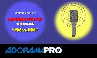 Adorama Pro 101: The Basics – Mic vs. Mic