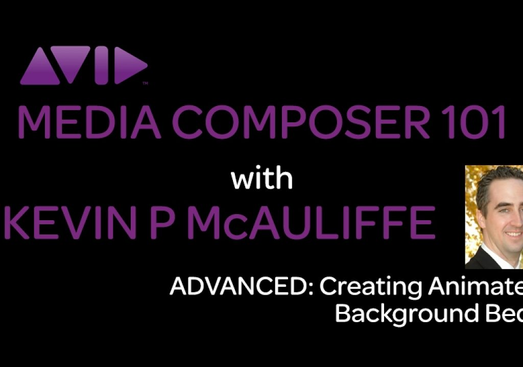 Media Composer 101 - Advanced - Creating Animated Background Beds 1