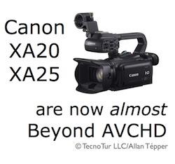 Canon XA20 and XA25 take key steps towards Beyond AVCHD 5