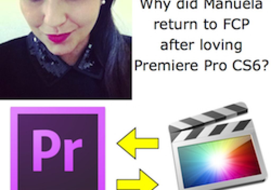 Why Manuela returned to FCP after loving Premiere Pro CS6? 11