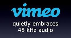 Vimeo quietly embraces 48 kHz audio; documents non-integer framerates 3
