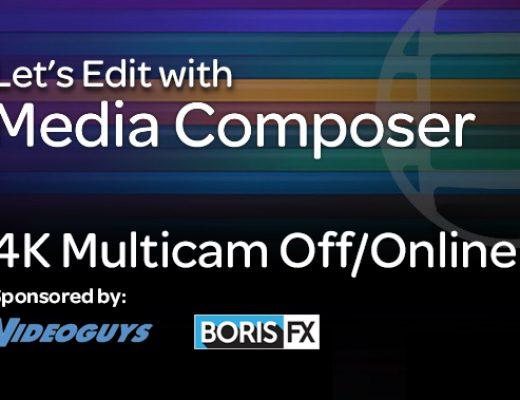 Let's Edit with Media Composer – 4K Multicam Off/Online