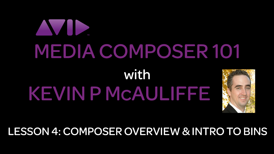 Media Composer 101 - Lesson 4 - Composer Overview & Intro to Bins 1