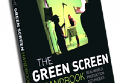 The Green Screen Handbook Brings Reality and Fantasy Together with Cinematic Results