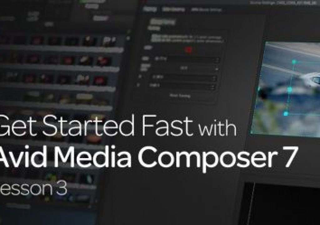 Get Started Fast with Avid Media Composer 7: Lesson 3 1