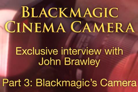Blackmagic's camera - The dark art of digital cinematography (part3) 1