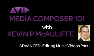 Media Composer 101 – Advanced – Editing Music Videos Part 1