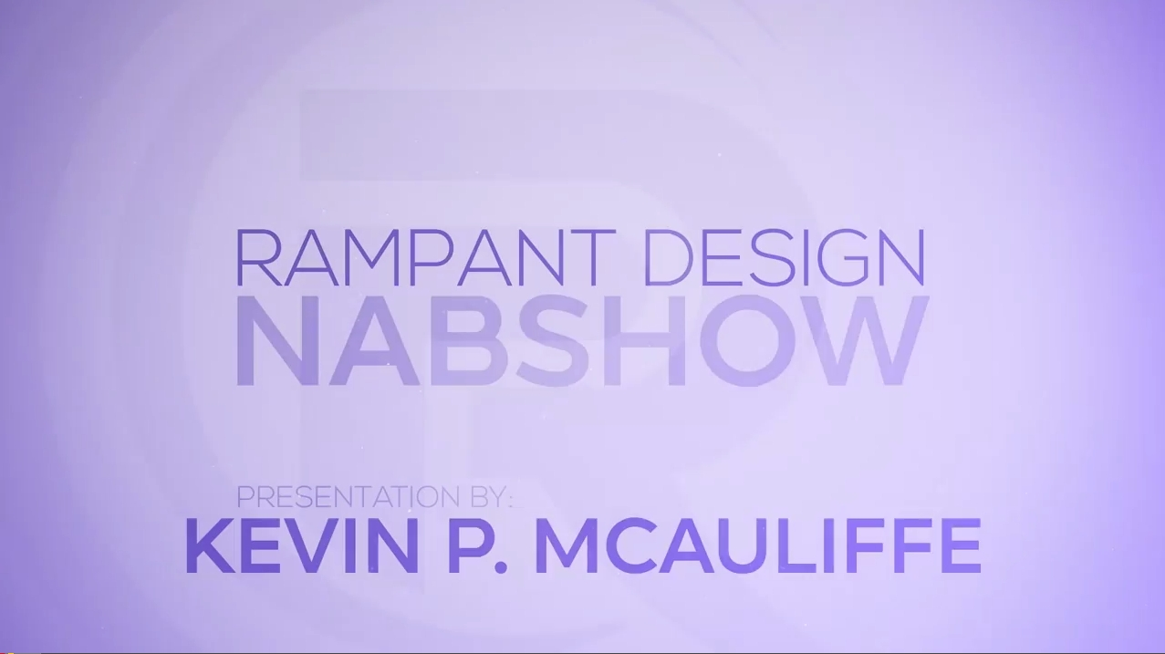 NAB 2015 - Working the Rampant Design Tools Booth 9