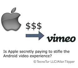 Is Apple paying Vimeo to stifle the Android video experience? 3