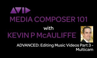 Media Composer 101 – Advanced – Editing Music Videos Part 3