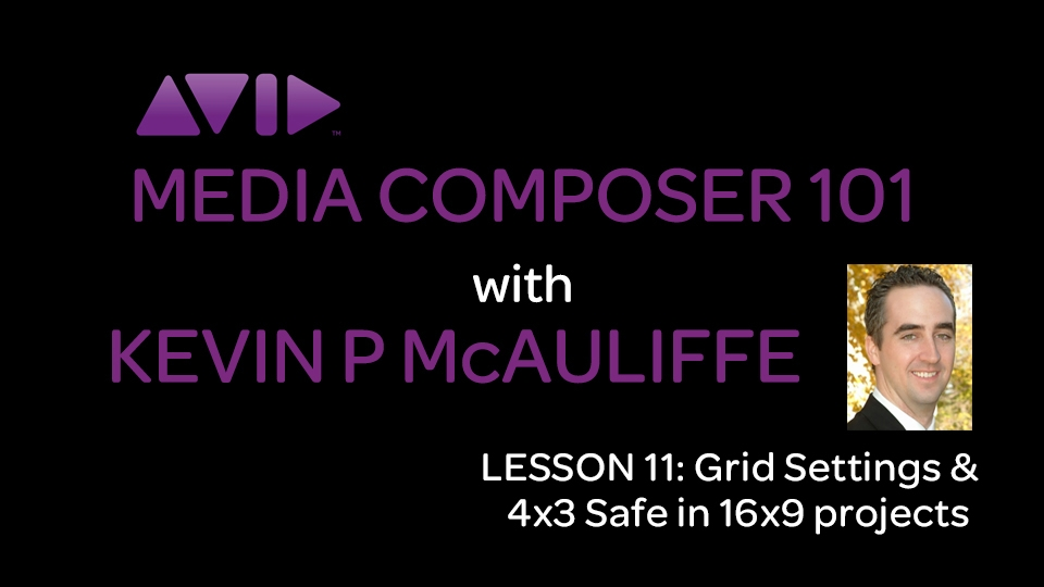 Media Composer 101 - Lesson 11 - Grid Settings & 4x3 Safe in 16x9 projects 10