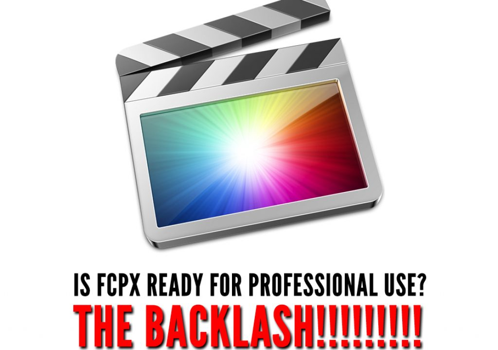 Do Professional Editors care about FCPX (anymore)? - The Backlash! 1