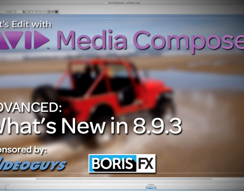Let's Edit with Media Composer - What's New in 8.9.3 1