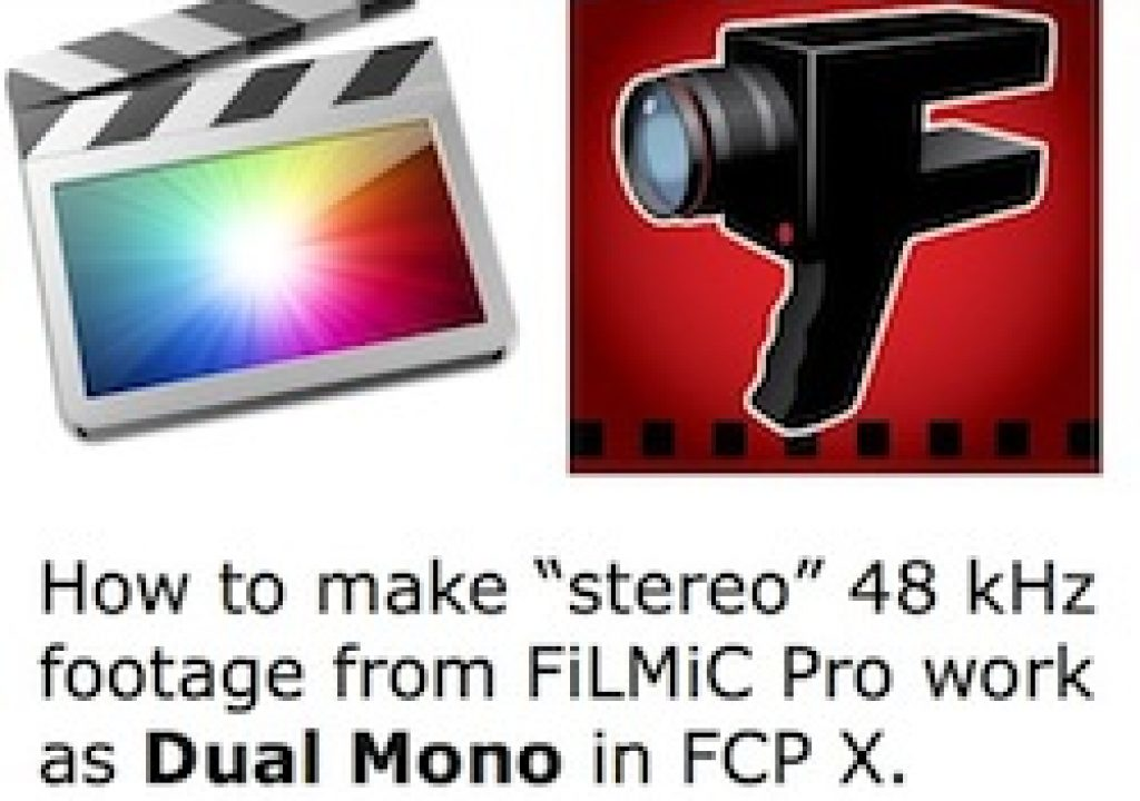 Make Dual Mono work between FiLMiC Pro and FCP X 10.0.8 & 10.0.9 5